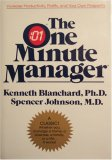 The One Minute Manager: The Quickest Way to Increase Your Own Prosperity